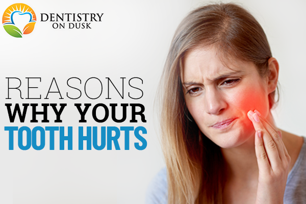 Reasons Why Your Tooth Hurts