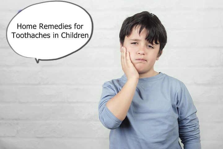9 Home Remedies for Toothaches in Children