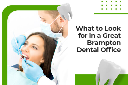 What to Look for in a Great Brampton Dental Office