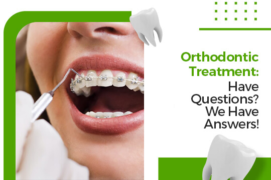 Orthodontic Treatment Questions Answered
