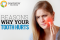 Top 9 Reasons Why Your Tooth Hurts